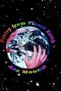 Poetry from Planet Earth - Monnar, Ana