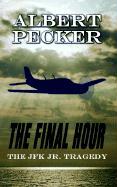 The Final Hour: The JFK JR. Tragedy - Pecker, Albert