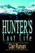 Hunter's Last Life - Runyan, Clair