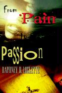 From Pain to Passion - Lockette, Daphney D.