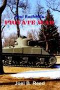 Paul Radford's Private War - Reed, Joel B.