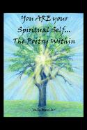 You Are Your Spiritual Self. . .the Poetry Within - Mueller, Joelle
