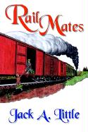 Rail Mates - Little, Jack A.