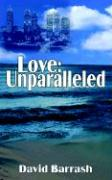 Love: Unparalleled - Barrash, David