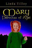 Mary Princess of Ayri - Tilley, Linda