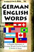 German English Words: A Popular Dictionary of German Words Used in English - Knapp, Robbin D.