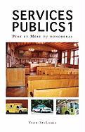 Services Publics 1: Père Et Mère Tu Honoreras - St-Louis, Yvon