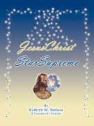 Jesuschrist Starsupreme - Snelson, Kathryn M.
