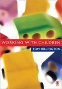 Working with Children: Assessment, Representation and Intervention - Billington, Tom
