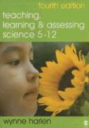 Teaching, Learning and Assessing Science 5-12 - Harlen, Wynne