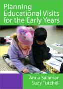 Planning Educational Visits for the Early Years - Salaman, Anna; Tutchell, Suzy