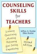 Counseling Skills for Teachers - Kottler, Jeffrey A. , PH.; Kottler, Ellen