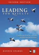Leading for Results: Transforming Teaching, Learning, and Relationships in Schools - Sparks, Dennis