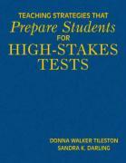 Teaching Strategies That Prepare Students for High-Stakes Tests - Tileston, Donna Walker; Darling, Sandra K.