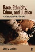 Race, Ethnicity, Crime, and Justice: An International Dilemma - Gabbidon, Shaun L.