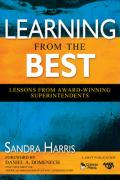 Learning from the Best: Lessons from Award-Winning Superintendents - Harris, Sandra K.