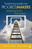 Transforming Leaders Into Progress Makers: Leadership for the 21st Century - DeKoch, Robert J.; Clampitt, Phillip G.