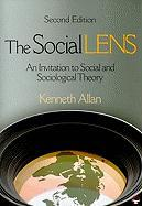 The Social Lens: An Invitation to Social and Sociological Theory - Allan, Kenneth