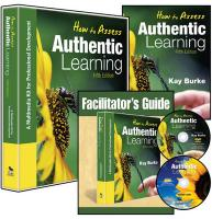 How to Assess Authentic Learning (Multimedia Kit): A Multimedia Kit for Professional Development - Burke, Kathleen (Kay) B.