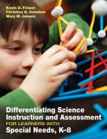 Differentiating Science Instruction and Assessment for Learners with Special Needs, K-8 - Finson, Kevin D.; Ormsbee, Christine K.; Jensen, Mary M.