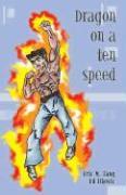 Dragon on a Ten-Speed - Tang, Eric Minh; Ifkovic, Ed