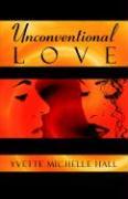 Unconventional Love - Hall, Yvette Michelle