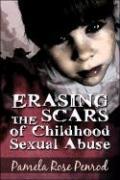 Erasing the Scars of Childhood Sexual Abuse - Penrod, Pamela Rose
