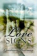 Love Signs - Bowman, Constance