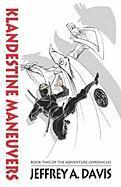 Klandestine Maneuvers: Book Two of the Adventure Chronicles - Davis, Jeffrey A.