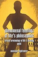 Phenomenal Feeelingz of Life's Philosophies: Lyrical Terminology of Lifes Turning Point - Hightower, Monique