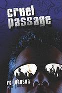 Cruel Passage - Johnson, Rc; Johnson, R. C.