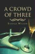 A Crowd of Three - Wilson, Essdale