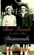Best Friends Are Better Than Diamonds: A Story of Diamond Heels and Stepped-On Toes - Brophy, Ann
