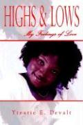 Highs & Lows -- My Feelings of Love - Devalt, Ytearie E.