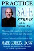 Practice Safe Stress - Gorkin, Mark