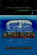 Ambergris - Haydon, Douglas