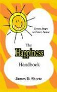 The Happiness Handbook: Seven Steps to Inner Peace - Sheetz, James D.