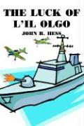 The Luck of L'Il Olgo - Hess, John B.