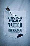 The Crying Heart Tattoo - Martin, David Lozell