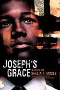 Joseph's Grace - Moses, Shelia P.