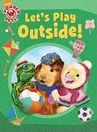 Let's Play Outside! - Brown, Laura