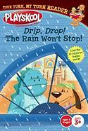 Drip, Drop! the Rain Won't Stop! - Higginson, Sheila Sweeny
