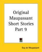 Original Maupassant Short Stories Part 9 - de Maupassant, Guy; Maupassant, Guy de