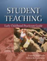 Student Teaching: Early Childhood Practicum Guide - Machado, Jeanne M.; Botnarescue, Helen Meyer, Ph. D.