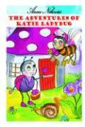 The Adventures of Katie Ladybug - Nikovics, Anne