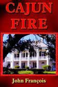 Cajun Fire - Francois, John