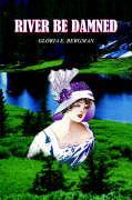 River Be Damned - Bergman, Gloria E.