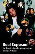 Soul Exposed: An Inspirational Autobiography - Williams, Sekenia
