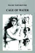 Cage of Water - Tartakovski, Malke