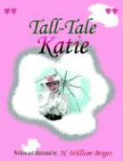 Tall-Tale Katie - Berger, H. William